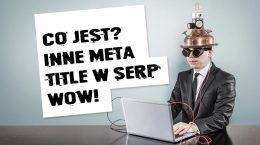 Google zmienia meta title w SERP